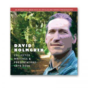 David Holmgren: Collected Writings & Presentations